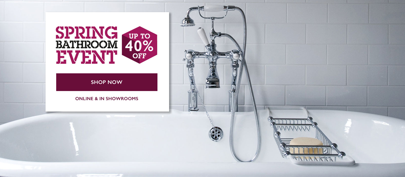 Up to 40% off our Small Bathroom Solutions
